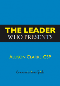 The Leader Who Presents by Allison Clarke