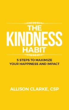 book cover - The Kindness Habit: 5 Steps to Maximize Your Happiness and Impact
